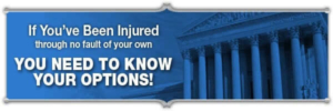 If you've been injured through no fault of your own - You need to know your options